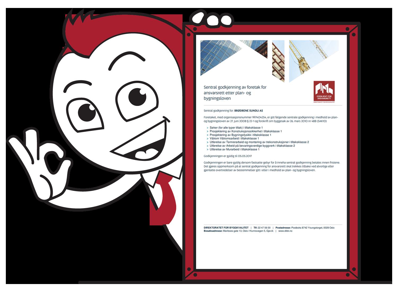 Br. Sundli AS · Foretaket, med organisasjonsnummer 997404254, er gitt følgende sentrale godkjenning i medhold av plan og bygningsloven av 27. juni 2008 § 22-1 og forskrift om byggesak av 26. mars 2010 nr 488 (SAK10).